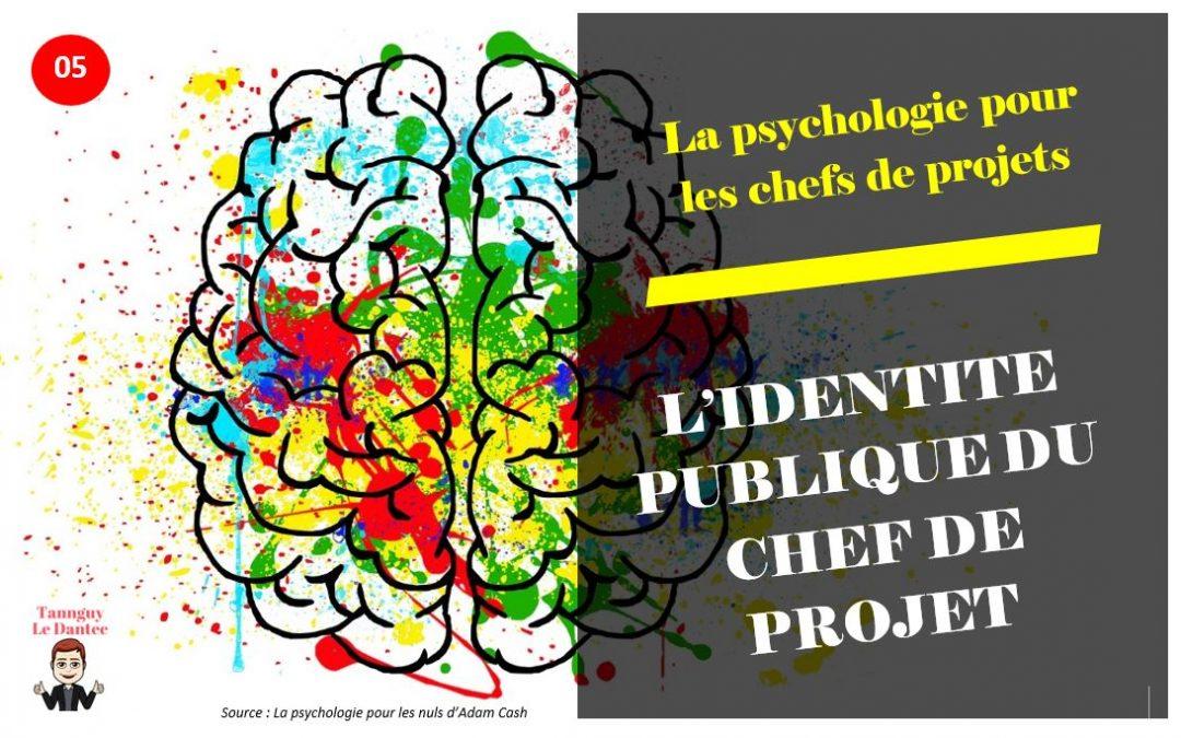 L'IDENTIT2 PUBLIQUE DU CHEF DE PROJET ? -L2PLCDP N°5